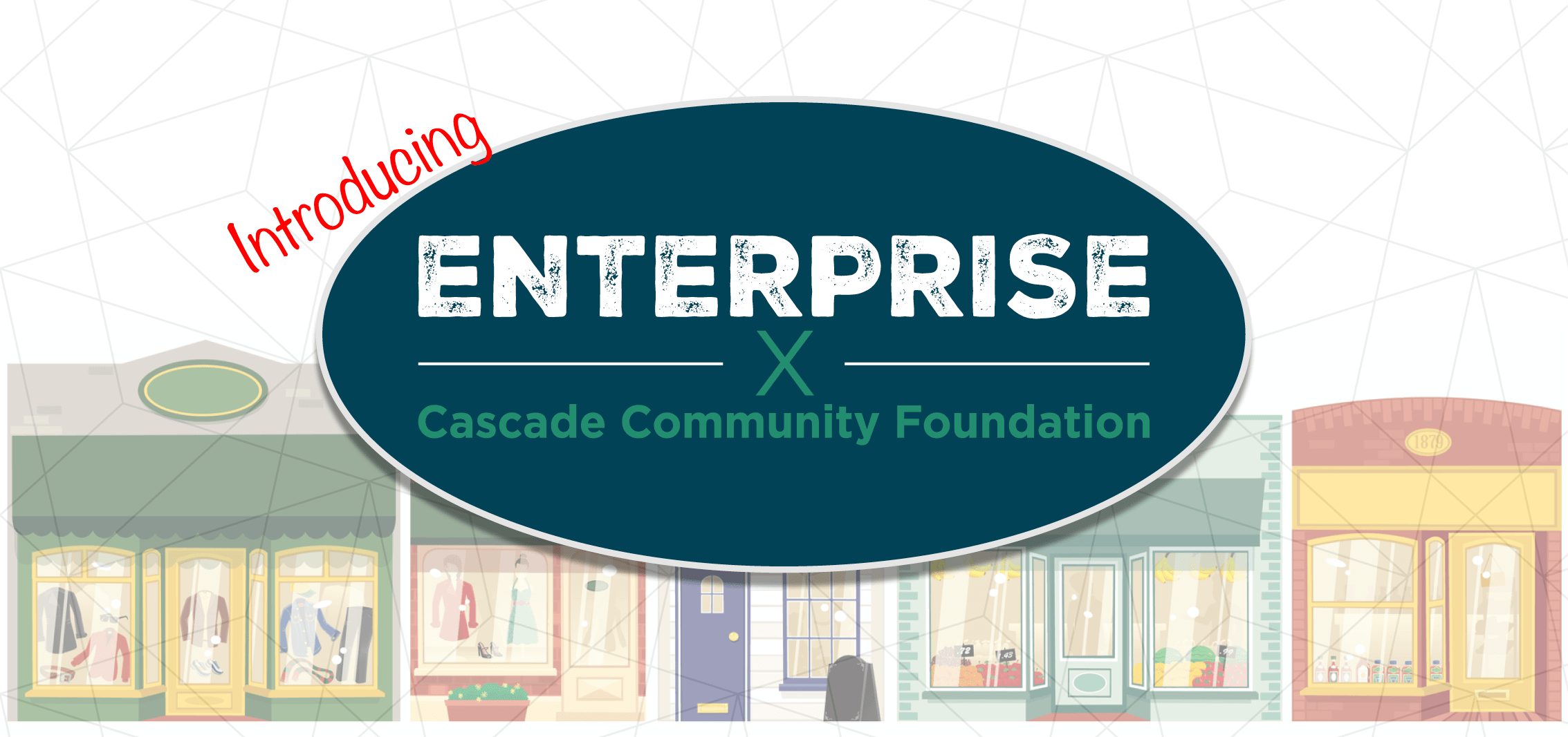 Introducing Enterprise Cascade Community Foundation
